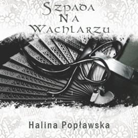 okładka Szpada na Wachlarzu, Audiobook | Popławska Halina