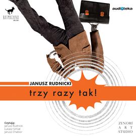 okładka Trzy razy tak!, Audiobook | Rudnicki Janusz