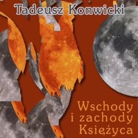 okładka Wschody i zachody księżycaaudiobook | MP3 | Tadeusz Konwicki