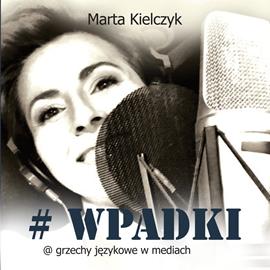okładka #WPADKI. Grzechy językowe w mediach, Audiobook | Kielczyk Marta