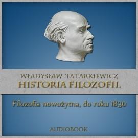okładka Historia filozofii. Filozofia nowożytna, do roku 1830. TOM II, Audiobook | Władysław  Tatarkiewicz