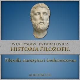 okładka Historia filozofii. Filozofia starożytna i średniowieczna. TOM Iaudiobook | MP3 | Władysław  Tatarkiewicz