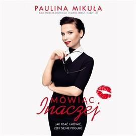 okładka Mówiąc Inaczej, Audiobook   Paulina Mikuła