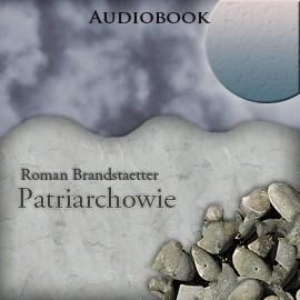 okładka Patriarchowie., Audiobook | Roman Brandstaetter
