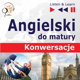 okładka Angielski. Konwersacje do maturyaudiobook | MP3 | Dorota Guzik