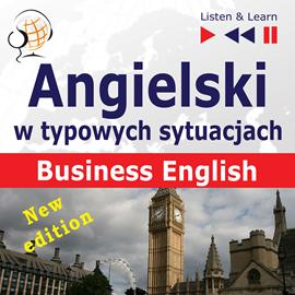 okładka Angielski w typowych sytuacjach. Business English – New Editionaudiobook   MP3   Dorota Guzik