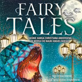 okładka Fairy Tales. Baśnie Hansa Christiana Andersena w wersji do nauki angielskiegoaudiobook | MP3 | Christian Andersen Hans