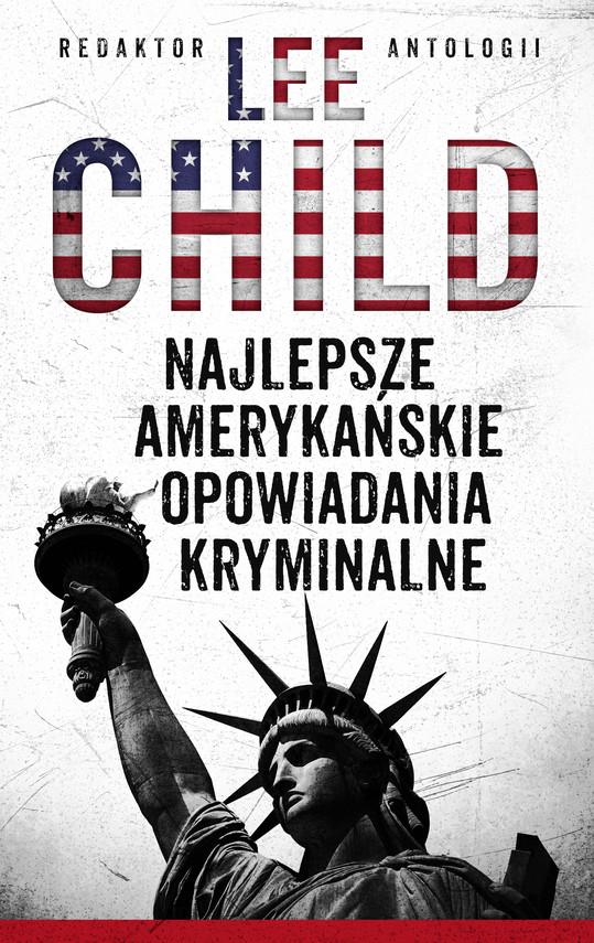 okładka NAJLEPSZE AMERYKAŃSKIE OPOWIADANIA KRYMINALNE 2010, Ebook | Lee Child