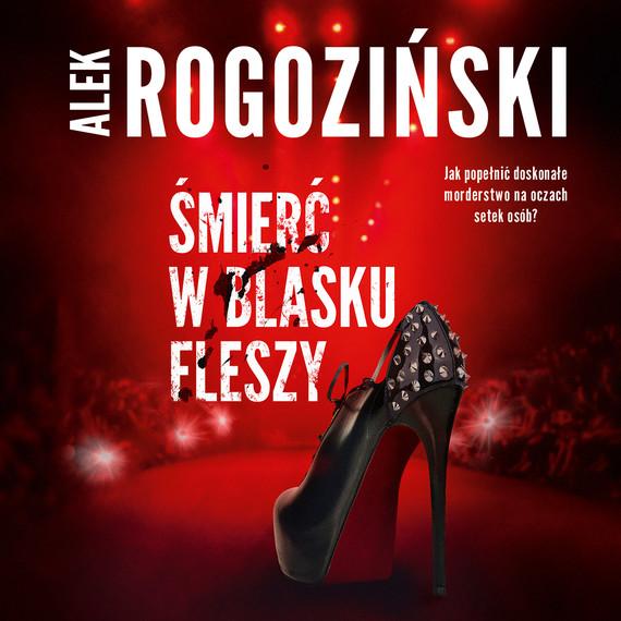 okładka ŚMIERĆ W BLASKU FLESZY, Audiobook | Alek Rogoziński