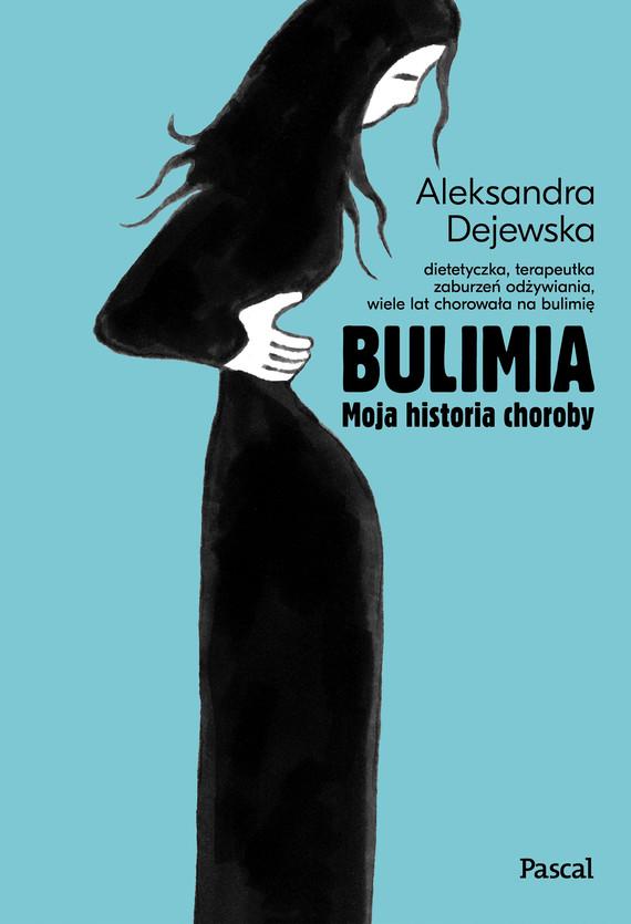 okładka Bulimia. Moja historia chorobyebook | epub, mobi | Dejewska Aleksandra
