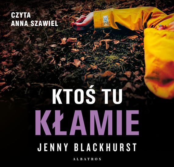 okładka KTOŚ TU KŁAMIE, Audiobook | Jenny Blackhurst