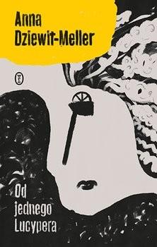 okładka Od jednego Lucyperaksiążka |  | Anna Dziewit-Meller
