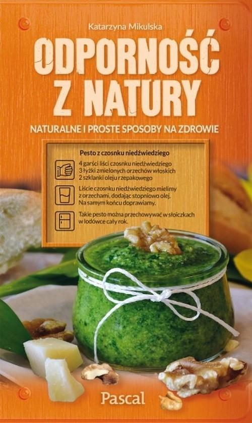 okładka Odporność z natury Naturalne i proste sposoby na zdrowie, Książka | Katarzyna Mikulska