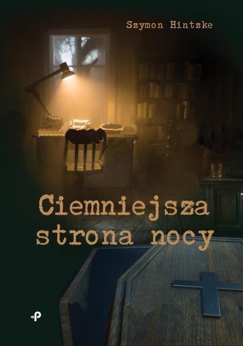 okładka Ciemniejsza strona nocyksiążka |  | Hintzke Szymon