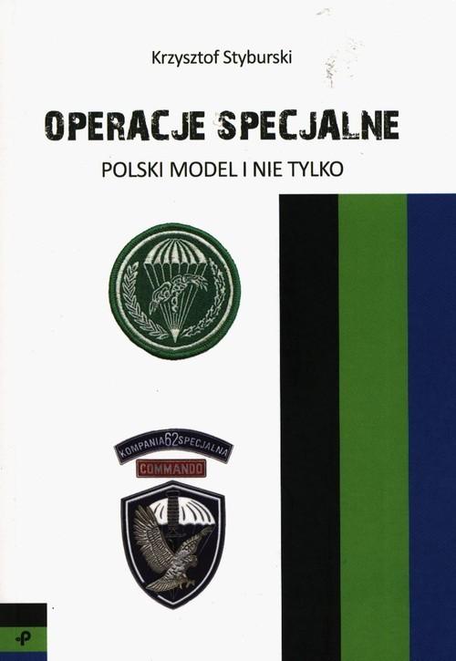 okładka Operacje specjalne Polski model i nie tylko, Książka | Styburski Krzysztof