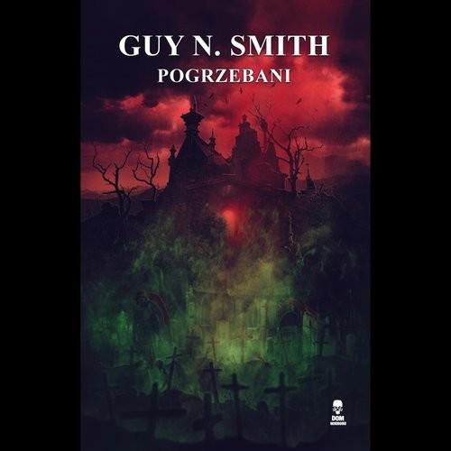 okładka Pogrzebani, Książka   Guy N. Smith
