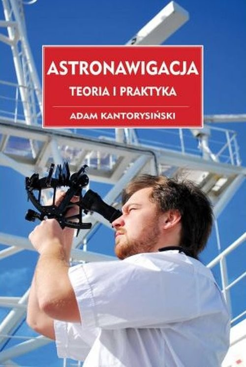 okładka Astronawigacja. Teoria i praktyka, Książka | Kantorysiński Adam