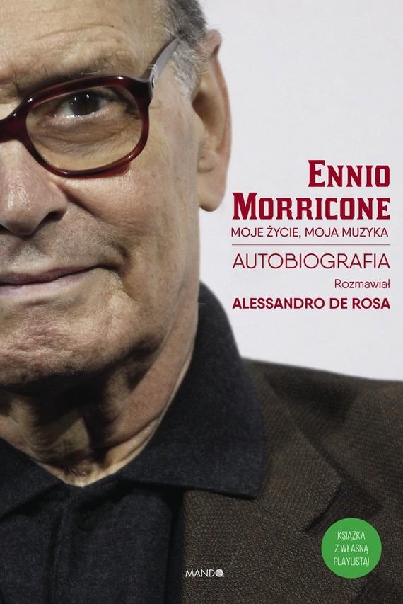 okładka Moje życie, moja muzykaebook   epub, mobi   Ennio Morricone, Alessandro De Rossa