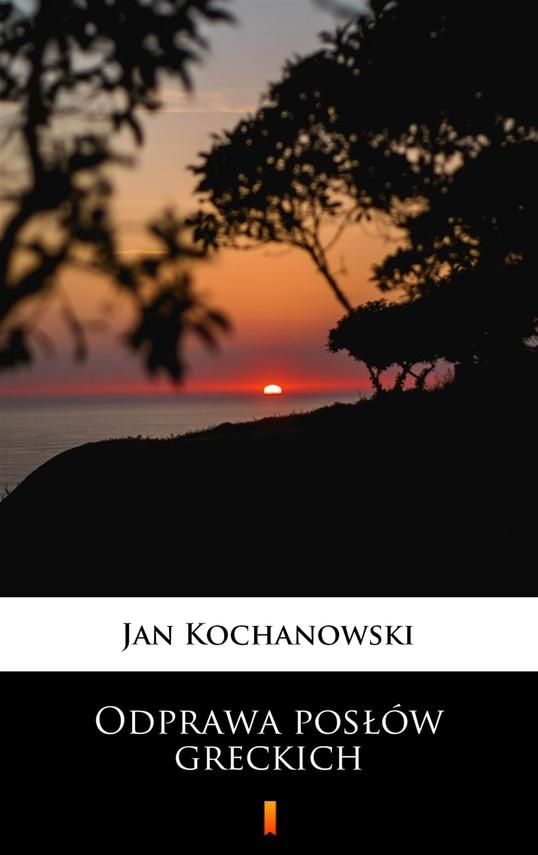 okładka Odprawa posłów greckich, Ebook   Jan Kochanowski
