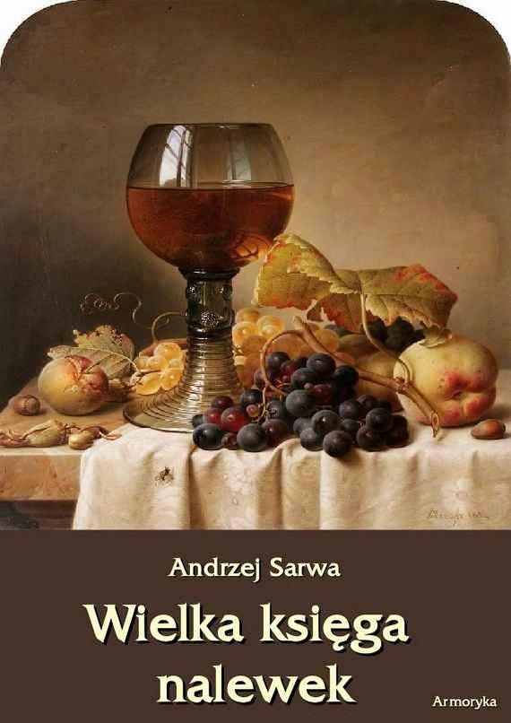 okładka Wielka księga nalewek, Ebook | Andrzej  Sarwa