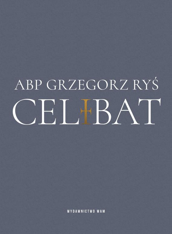 okładka Celibat, Ebook | Grzegorz Ryś