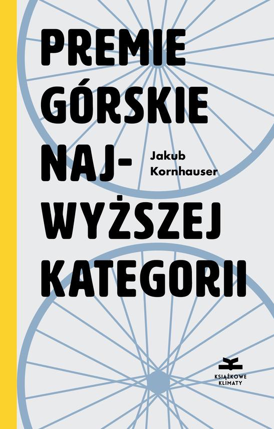 okładka Premie górskie najwyższej kategoriiebook | epub, mobi | Kornhauser Jakub