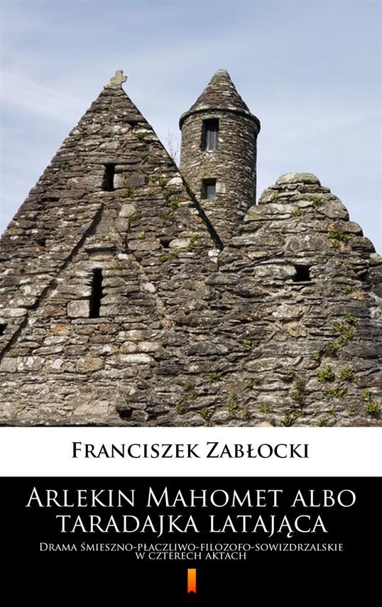 okładka Arlekin Mahomet albo taradajka latająca, Ebook   Zabłocki Franciszek