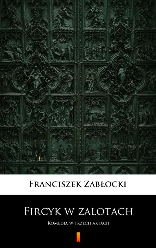 okładka Fircyk w zalotach, Ebook   Zabłocki Franciszek