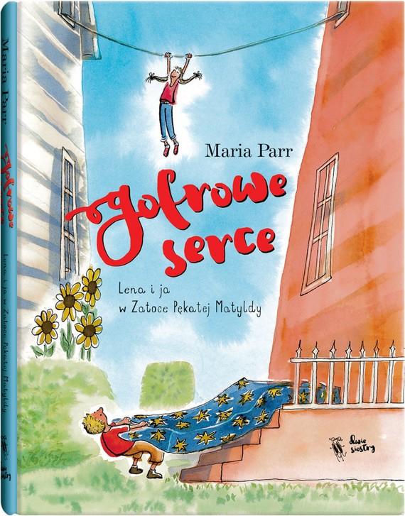 okładka Gofrowe serce, Ebook | Parr Maria
