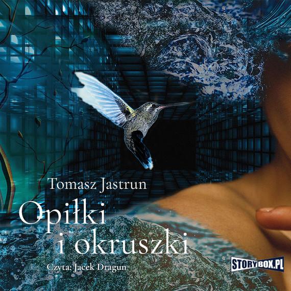 okładka Opiłki i okruszkiaudiobook | MP3 | Tomasz Jastrun