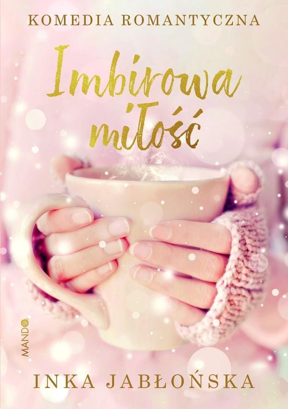 okładka Imbirowa miłośćebook   epub, mobi   Inka Jabłońska