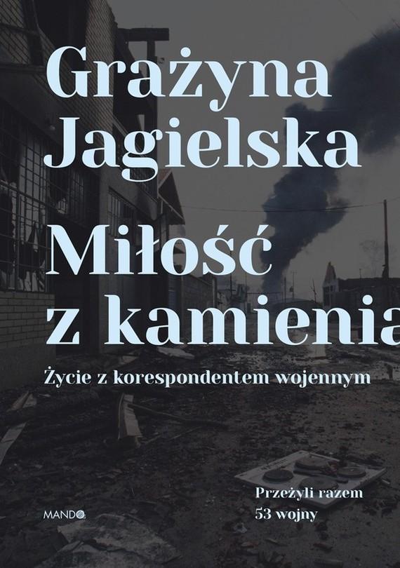okładka Miłość z kamienia, Ebook | Grażyna Jagielska