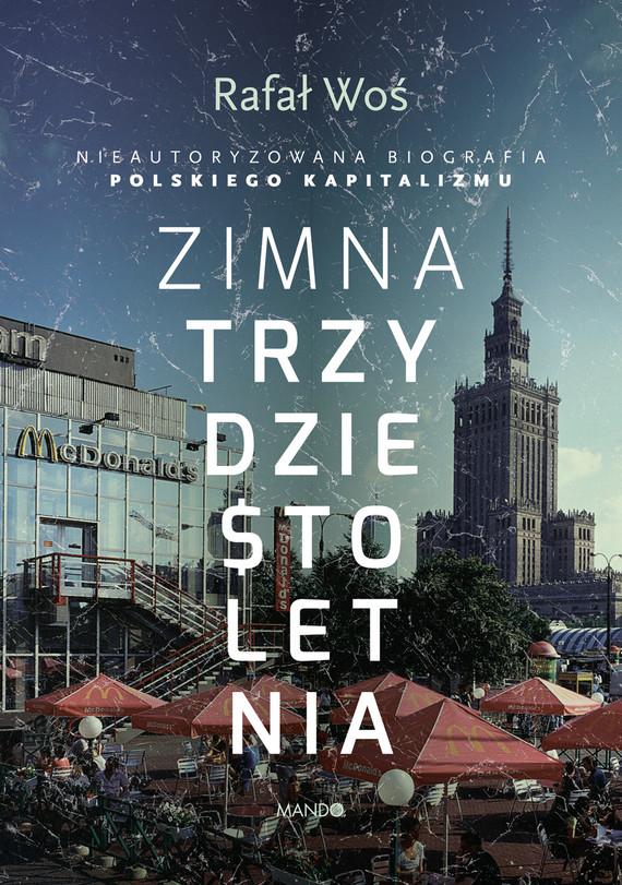 okładka Zimna trzydziestoletnia, Ebook | Rafał Woś