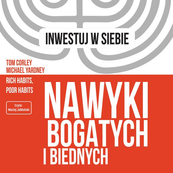 okładka Nawyki bogatych i biednychaudiobook | MP3 | Tom Corley, Michael Yardney