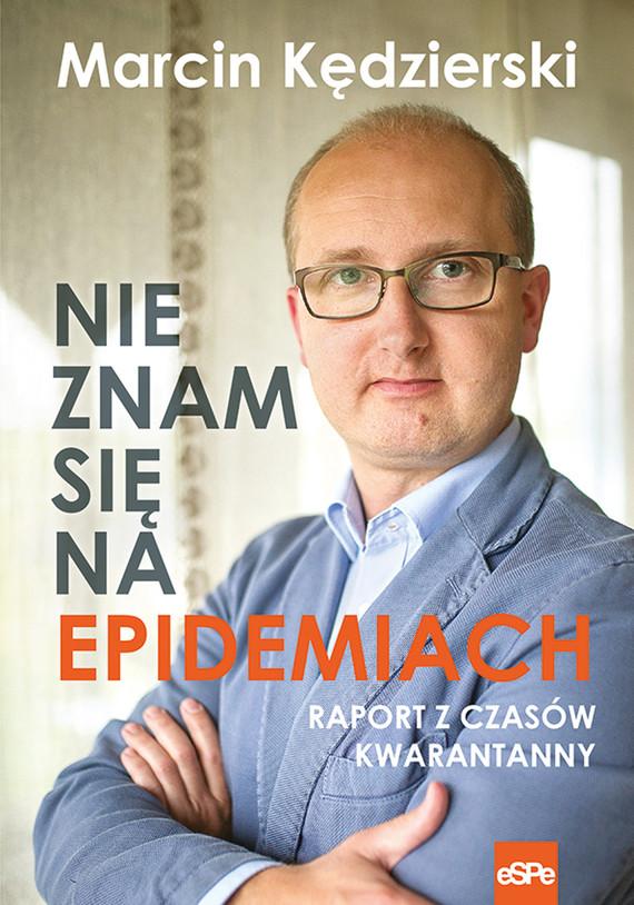 okładka Nie znam się na epidemiachebook | epub, mobi | Marcin Kędzierski