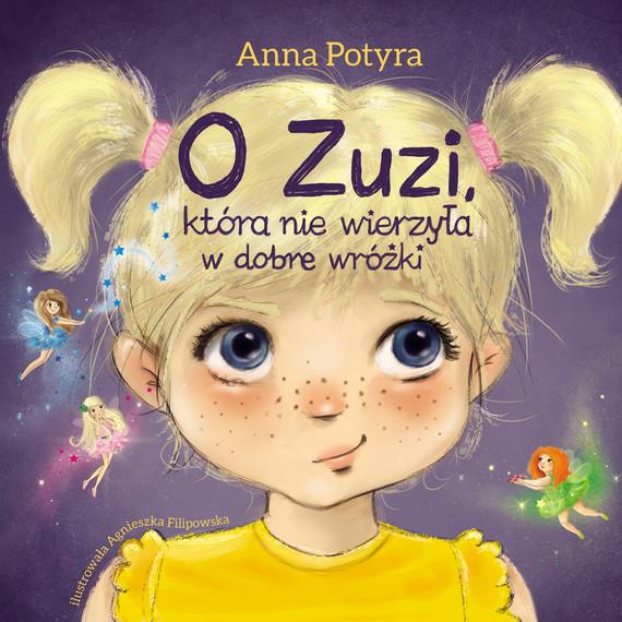 okładka O Zuzi, która nie wierzyła w dobre wróżki (audiobook), Audiobook   Anna Potyra