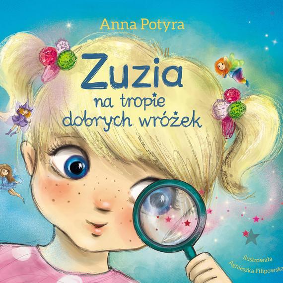 okładka Zuzia na tropie dobrych wróżek (audiobook), Audiobook   Anna Potyra