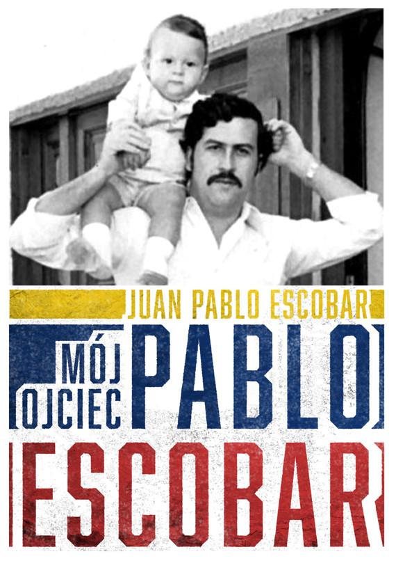 okładka Mój ojciec Pablo Escobarebook | epub, mobi | Juan Pablo  Escobar