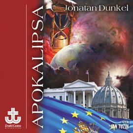 okładka Apokalipsa. Proroctwa Pisma Świętego o czasach końca, Audiobook   Dunkel Jonatan