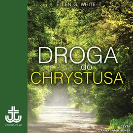 okładka Droga do Chrystusa, Audiobook   G. White Ellen