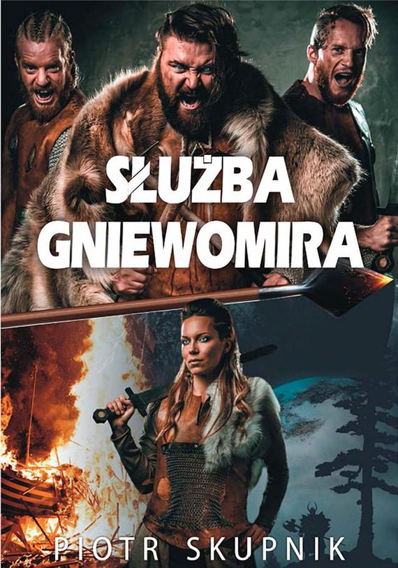 okładka Służba Gniewomira, Ebook | Piotr Skupnik