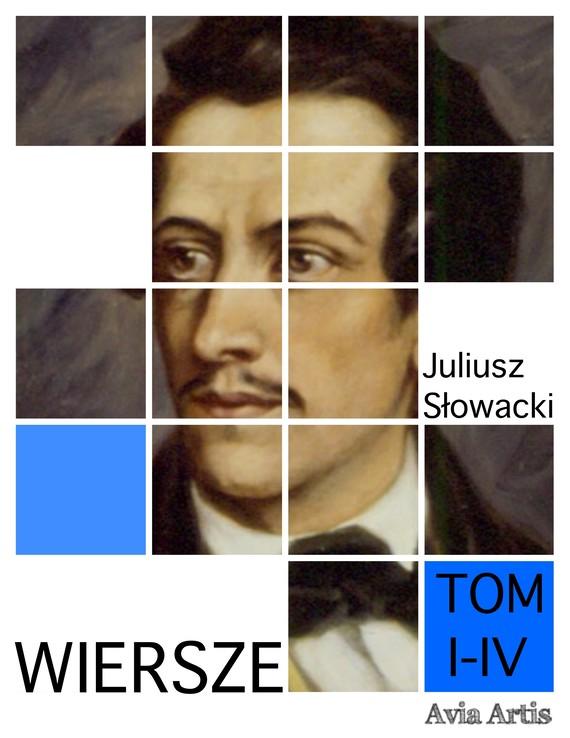 okładka Wiersze tom I - IV, Ebook   Juliusz Słowacki