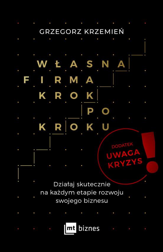 okładka Własna firma krok po kroku. Uwaga kryzys!ebook | epub, mobi | Grzegorz Krzemień