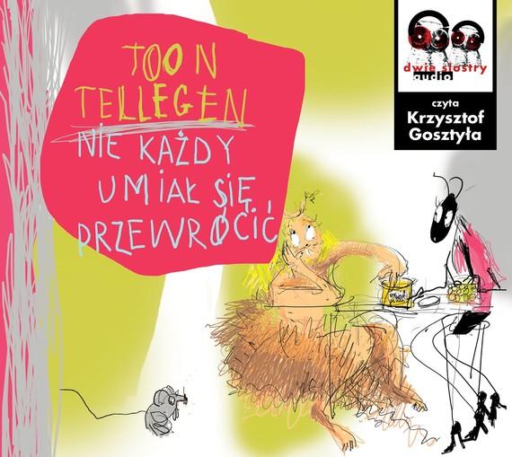 okładka Nie każdy umiał się przewrócićaudiobook | MP3 | Tellegen Toon