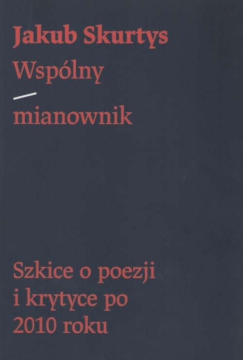 okładka Wspólny mianownik, Książka | Skurtys Jakub