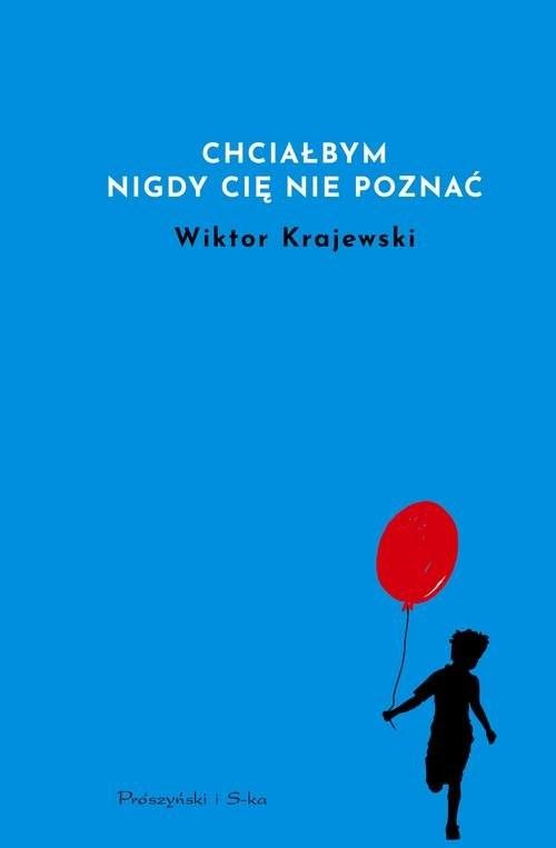 okładka Chciałbym nigdy cię nie poznać, Książka | Wiktor Krajewski