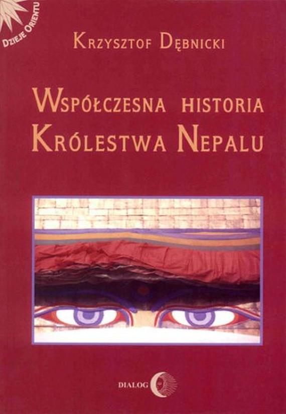 okładka Współczesna historia Królestwa Nepaluebook | epub, mobi | Krzysztof  Dębnicki