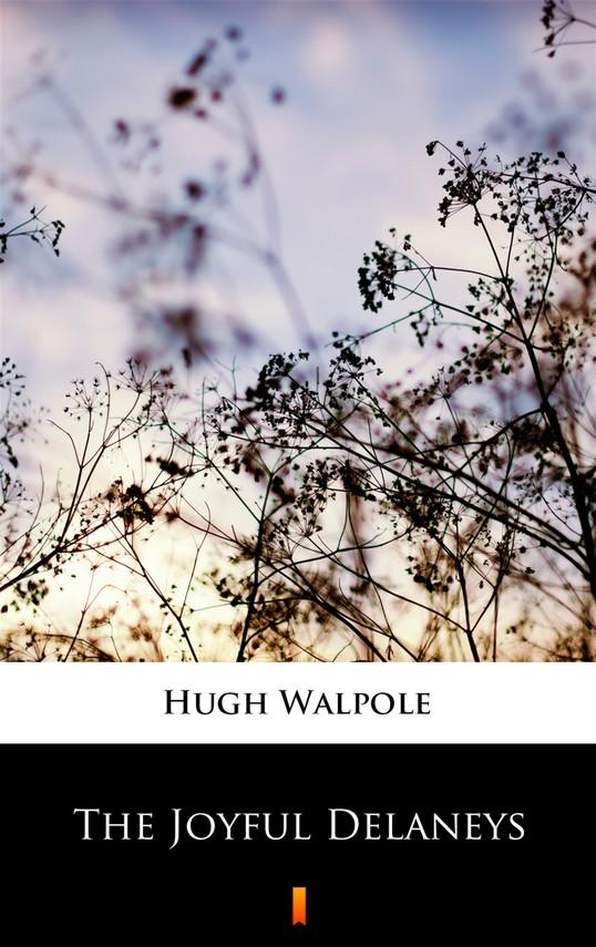 okładka The Joyful Delaneysebook | epub, mobi | Hugh Walpole