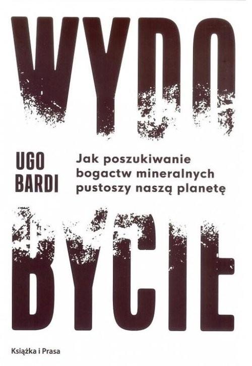 okładka Wydobycie, Książka   Ugo Bardi