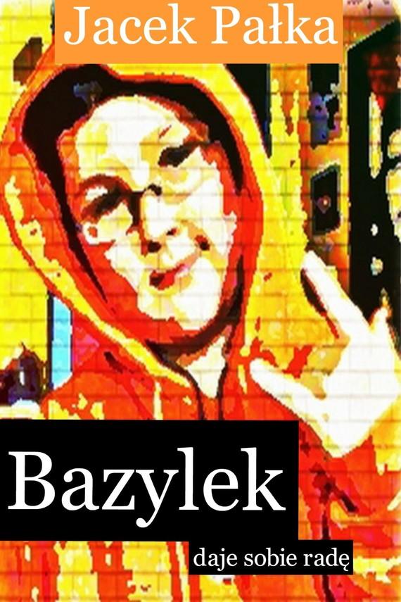 okładka Bazylek daje sobie radęebook | epub, mobi | Jacek Pałka